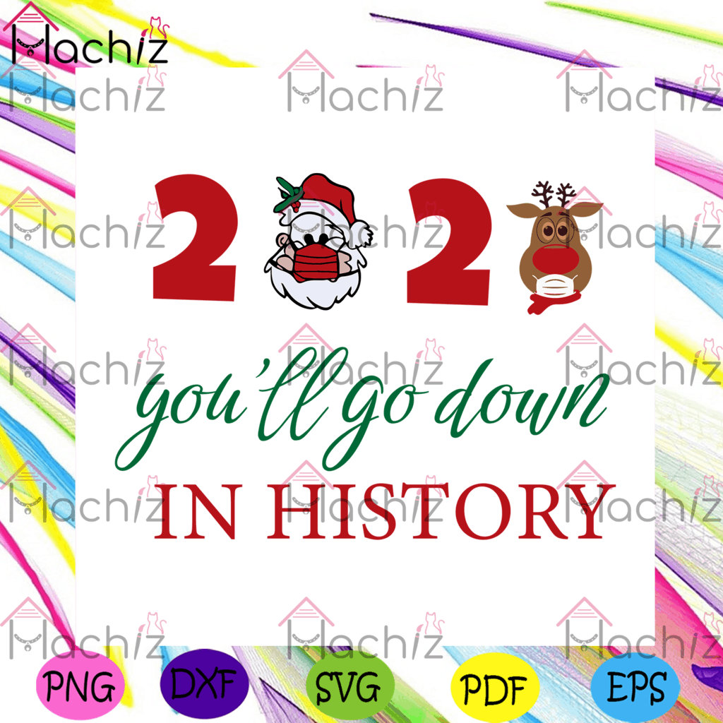 2020 Youll Go Down In History Svg Christmas Svg, Xmas Svg