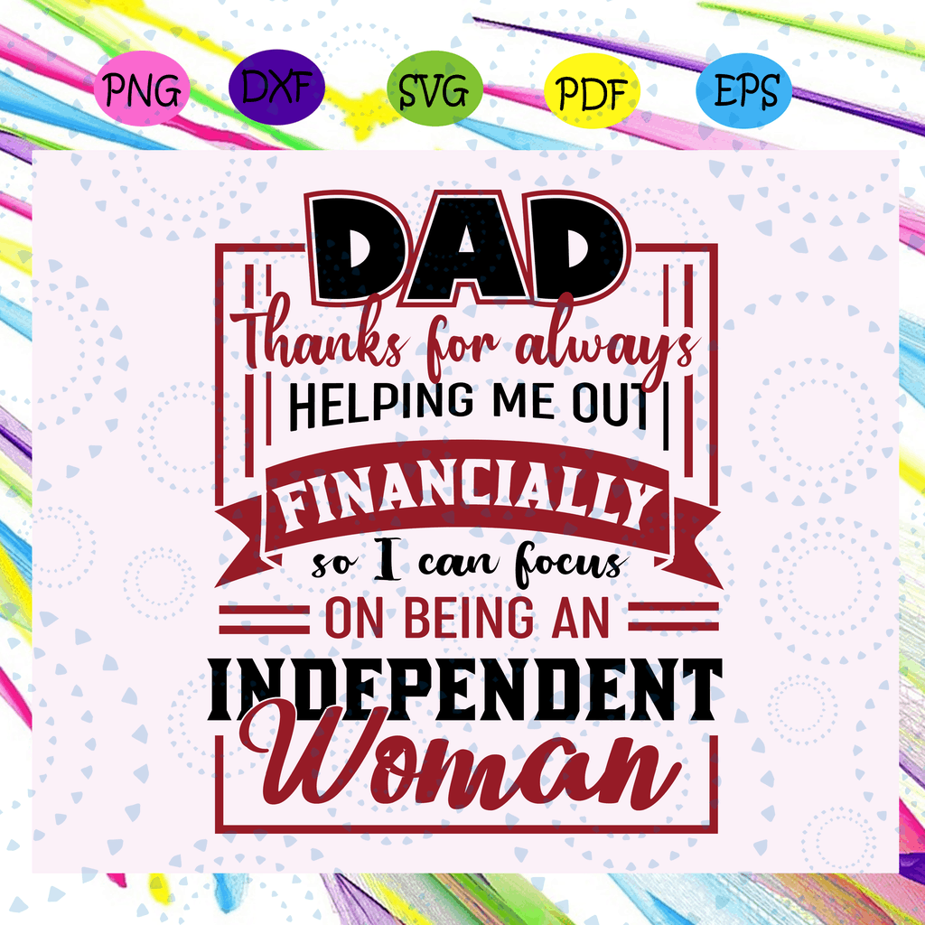 Dad thanks for always helping me out financially svg,  fathers day gift from son, fathers day gift, gift for papa, fathers day lover, fathers day lover gift, dad life, Files For Silhouette, Files For Cricut, SVG, DXF, EPS, PNG, Instant Download