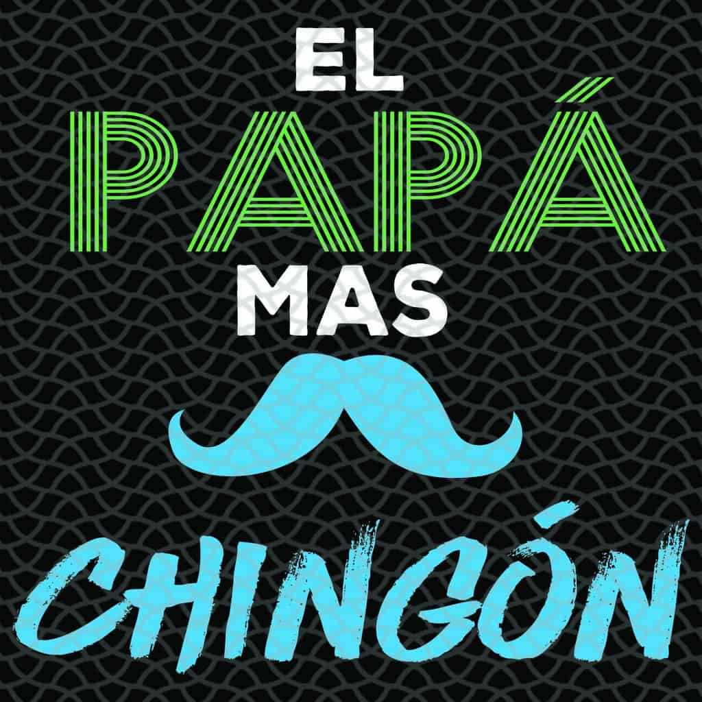 El Papa Mas Chingon Svg, Fathers Day Svg, Gift For Dad Svg, Gift For Papa Svg, Fathers Day Gift Svg, Fathers Day Lover Svg, Gifts For Him Svg, Family, Family Life, Files For Silhouette, Files For Cricut, SVG, DXF, EPS, PNG, Instant Download