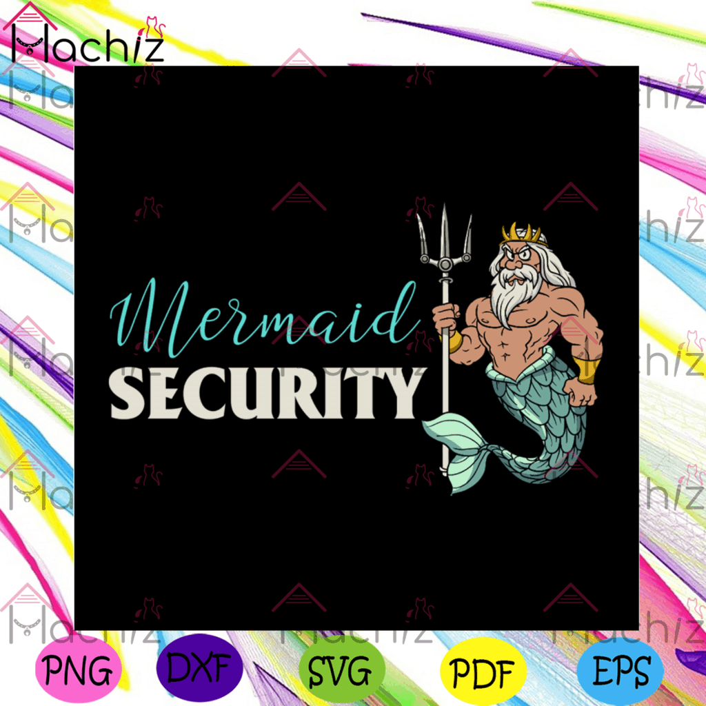 Mermaid Security Gifts For Grandpa Dad Brother Men Svg, Fathers Day