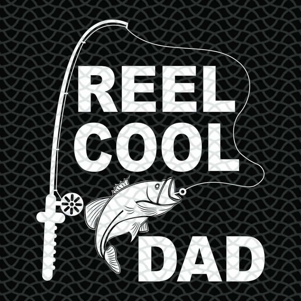Reel Cool Dad Svg, Fathers Day Svg, Gift For Grandpa, Gift For Dad Svg, Gift For Papa Svg, Fathers Day Gift Svg, Fathers Day Lover Svg, Gifts For Him Svg, Files For Silhouette, Files For Cricut, SVG, DXF, EPS, PNG, Instant Download